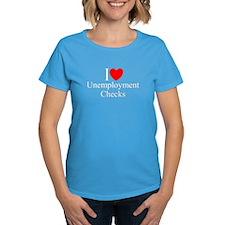 """I Love (Heart) Unemployment Checks"" Tee"