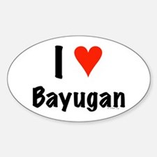 I love Bayugan Oval Decal