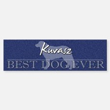 Best Dog Ever Kuvasz Bumper Bumper Bumper Sticker