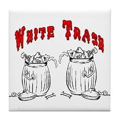 White Trash Apparel Tile Coaster