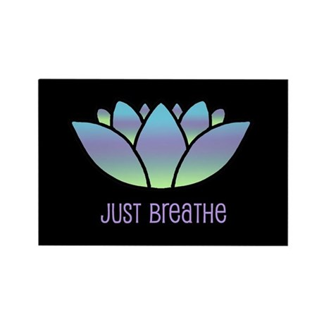 Just Breathe Rectangle Magnet