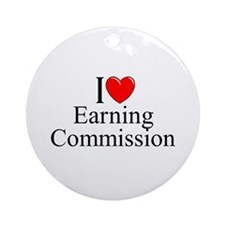"""I Love (Heart) Earning Commission"" Ornament (Roun"