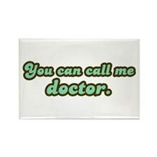 Call Me Doctor Rectangle Magnet