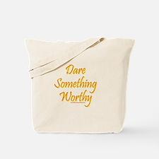 Dare Worthy Tote Bag