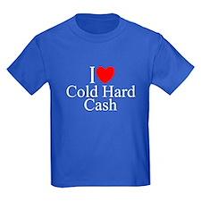 """""""I Love (Heart) Cold Hard Cash"""" T"""