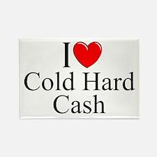 """""""I Love (Heart) Cold Hard Cash"""" Rectangle Magnet"""