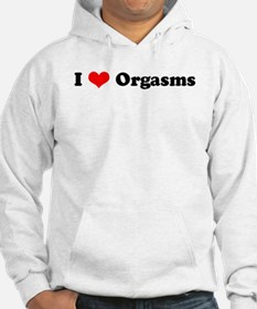 I Love Orgasms Jumper Hoody