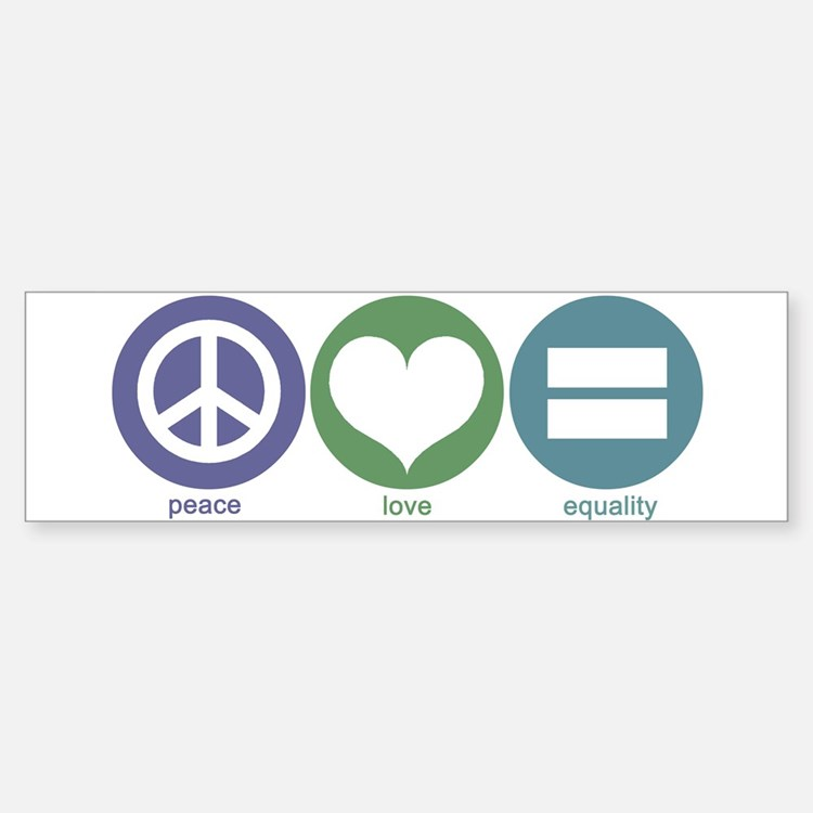Peace, Love, Equality Bumper Bumper Bumper Sticker