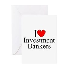 """I Love (Heart) Investment Bankers"" Greeting Card"