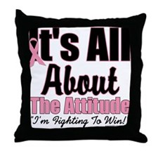 It's All About The Attitude Throw Pillow