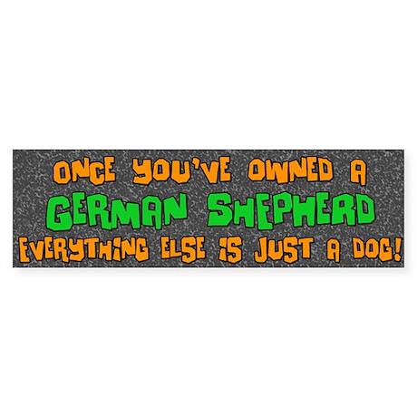 Just a Dog German Shepherd Bumper Sticker