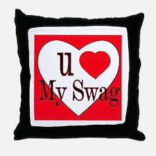 U Love My Swag Throw Pillow