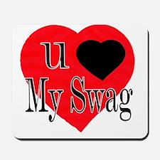 U Love My Swag Mousepad