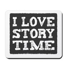 I Love Story Time Mousepad