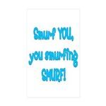 Smurf you, you smurfing smurf Rectangle Sticker 1