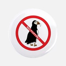 "No Puffin 3.5"" Button"