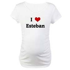 I Love Esteban Shirt