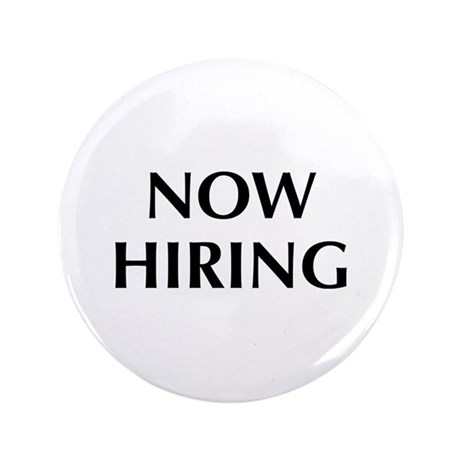 """Now Hiring 3.5"""" Button (100 pack)"""