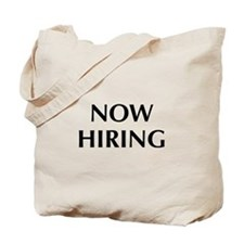 Now Hiring Tote Bag
