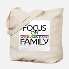 FOCUS ON YOUR OWN DAMN FAMILY Tote Bag