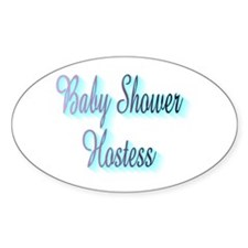 BABY SHOWER HOSTESS Oval Decal