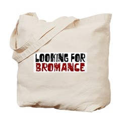 Looking for Bromance Tote Bag