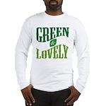 Earth Day : Green & Lovely Long Sleeve T-Shirt
