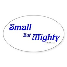 Small But Mighty! Oval Decal