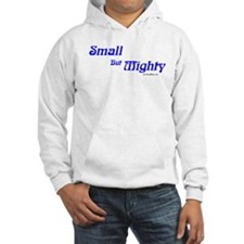 Small But Mighty! Hoodie