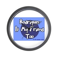 Rodriguez is my Friend Too Sc Wall Clock