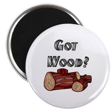 "Got Wood? 2.25"" Magnet (10 pack)"