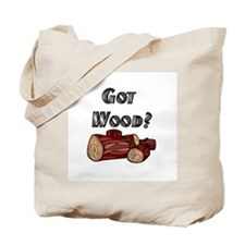 Got Wood? Tote Bag