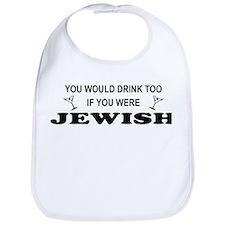 Jewish You'd Drink Too Bib