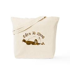 Life's A Drag Tote Bag