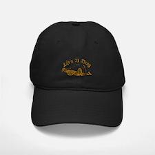 Life's A Drag Baseball Hat