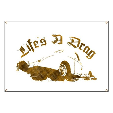 Life's A Drag Banner