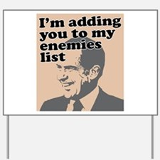 My enemies list Yard Sign