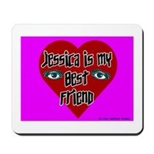 Jessica Is My Best Friend Mousepad