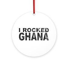 I Rocked Ghana Ornament (Round)