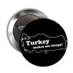 "Turkey Makes Me Sleepy! 2.25"" Button (100 pack)"