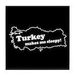 Turkey Makes Me Sleepy! Tile Coaster