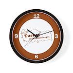 Turkey Makes Me Sleepy! Wall Clock