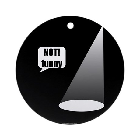 Not Funny Ornament (Round)