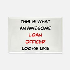 awesome loan officer Rectangle Magnet