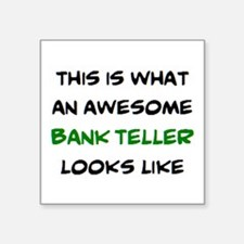 """awesome bank teller Square Sticker 3"""" x 3"""""""