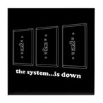 The System...Is Down Tile Coaster
