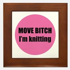 Move Bitch I'm Knitting Framed Tile