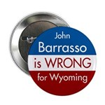Barrasso is Wrong for Wyoming Buttons - 10 pack