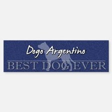 Best Dog Ever Dogo Argentino Bumper Bumper Bumper Sticker