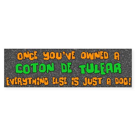 Just a Dog Coton de Tulear Bumper Sticker
